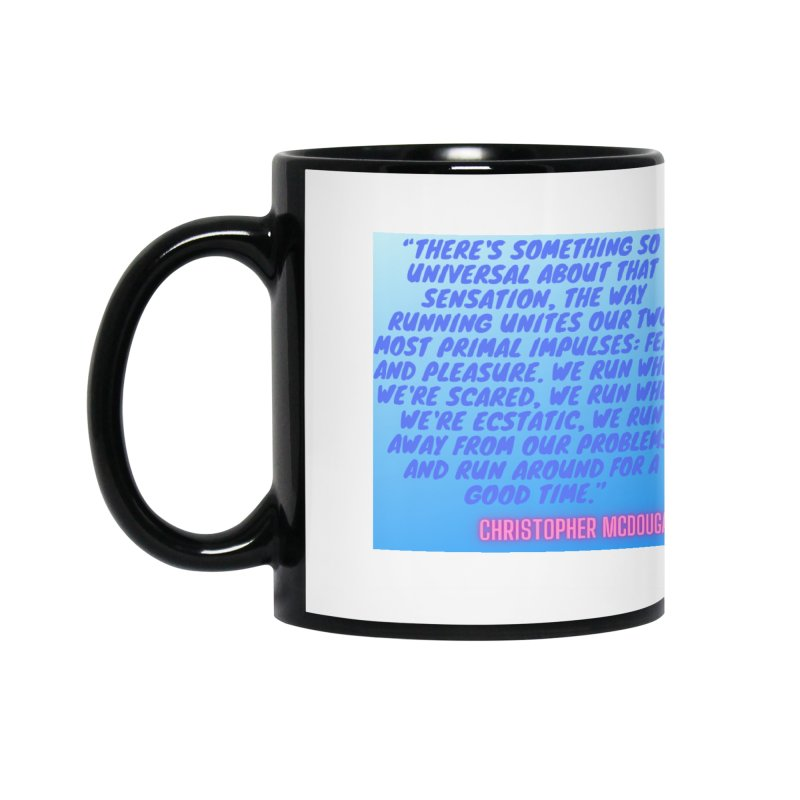 Born to Run Quote Accessories Mug by stokedalpine's Artist Shop