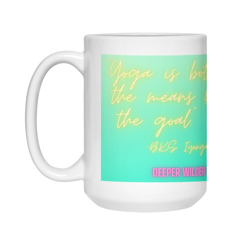 Yoga is Both the Means and the Goal! Accessories Mug by stokedalpine's Artist Shop