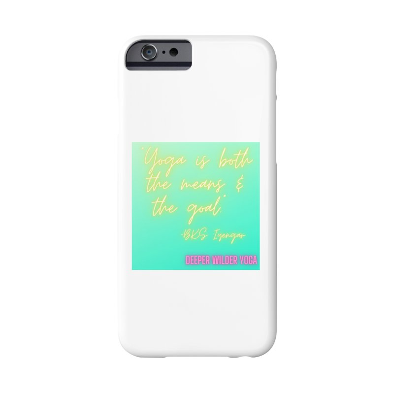 Yoga is Both the Means and the Goal! Accessories Phone Case by stokedalpine's Artist Shop