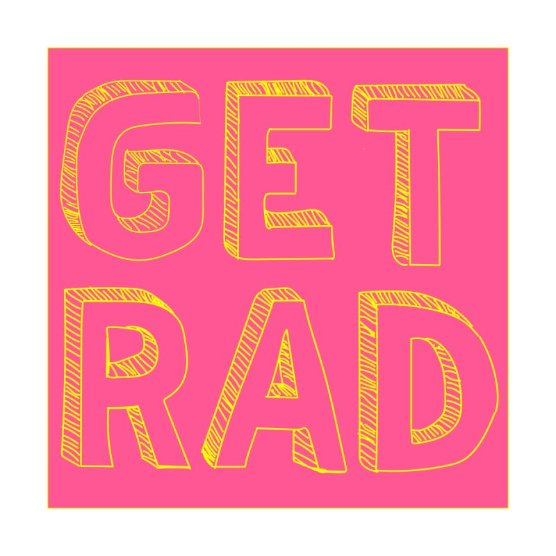 GET RAD- pink by stokedalpine's Artist Shop