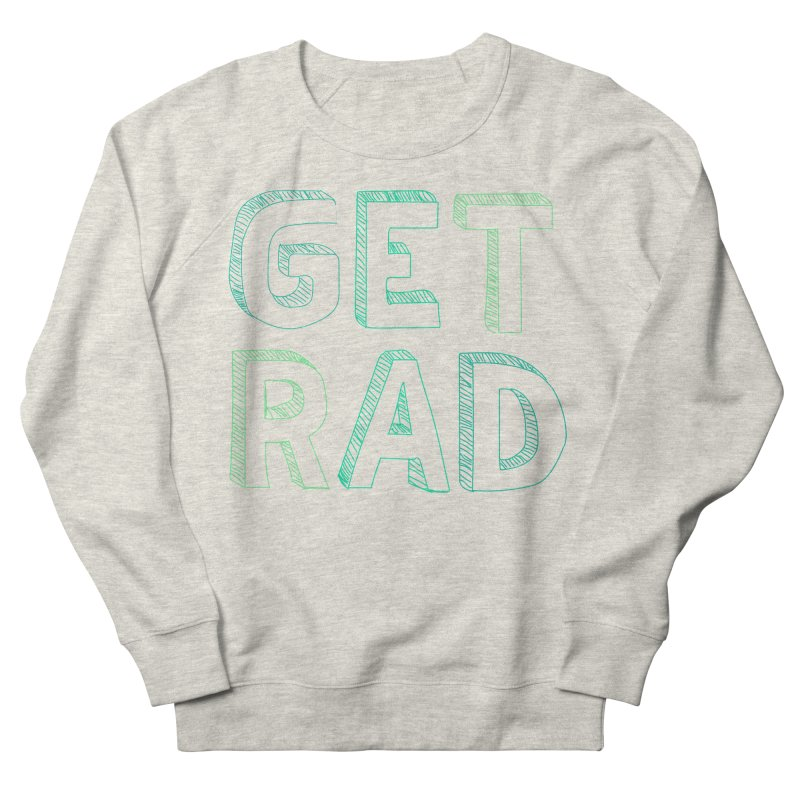 GET RAD- mint Women's French Terry Sweatshirt by stokedalpine's Artist Shop