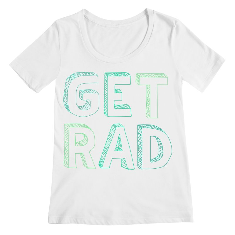 GET RAD- mint Women's Regular Scoop Neck by stokedalpine's Artist Shop