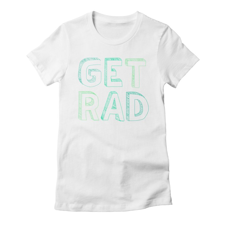 GET RAD- mint Women's Fitted T-Shirt by stokedalpine's Artist Shop