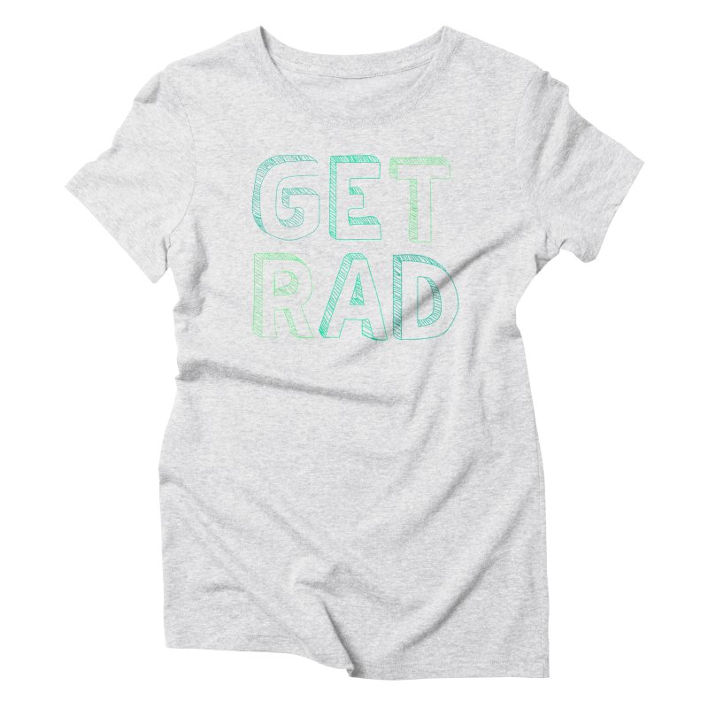 GET RAD- mint Women's Triblend T-Shirt by stokedalpine's Artist Shop