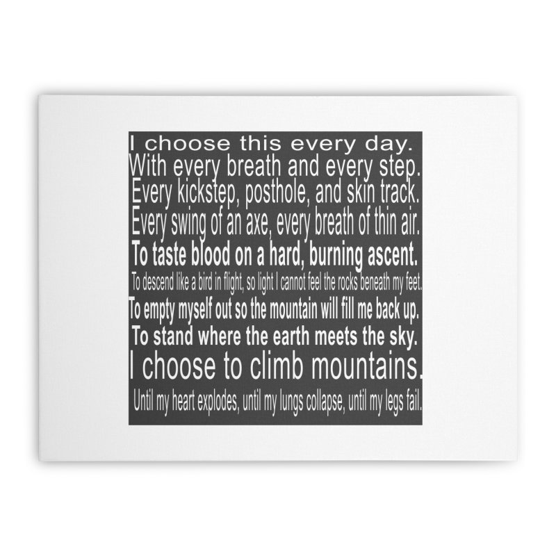 I Choose This Home Stretched Canvas by stokedalpine's Artist Shop