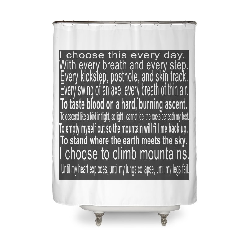 I Choose This Home Shower Curtain by stokedalpine's Artist Shop