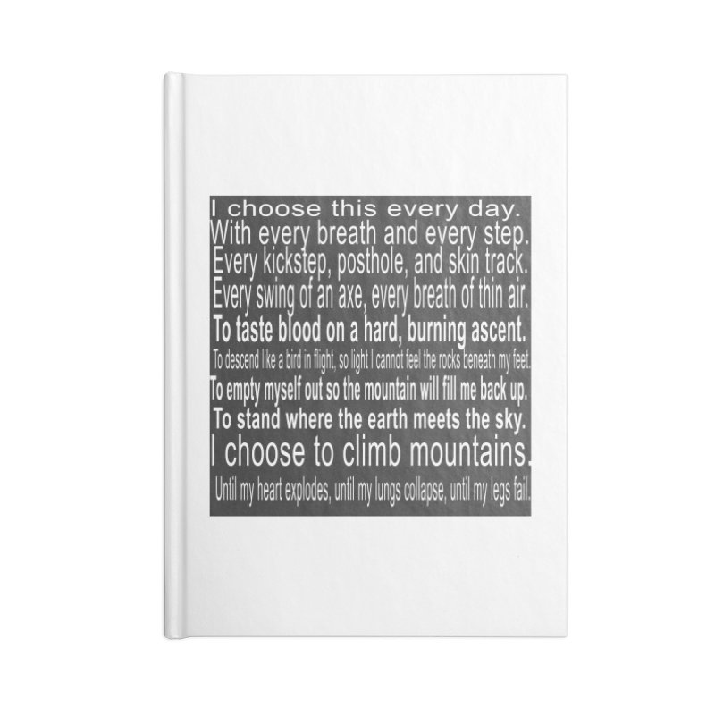 I Choose This Accessories Notebook by stokedalpine's Artist Shop