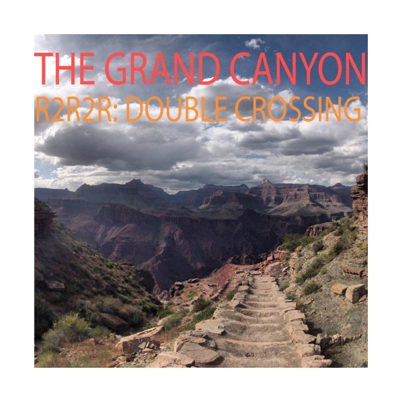 Grand Canyon R2R2R by stokedalpine's Artist Shop