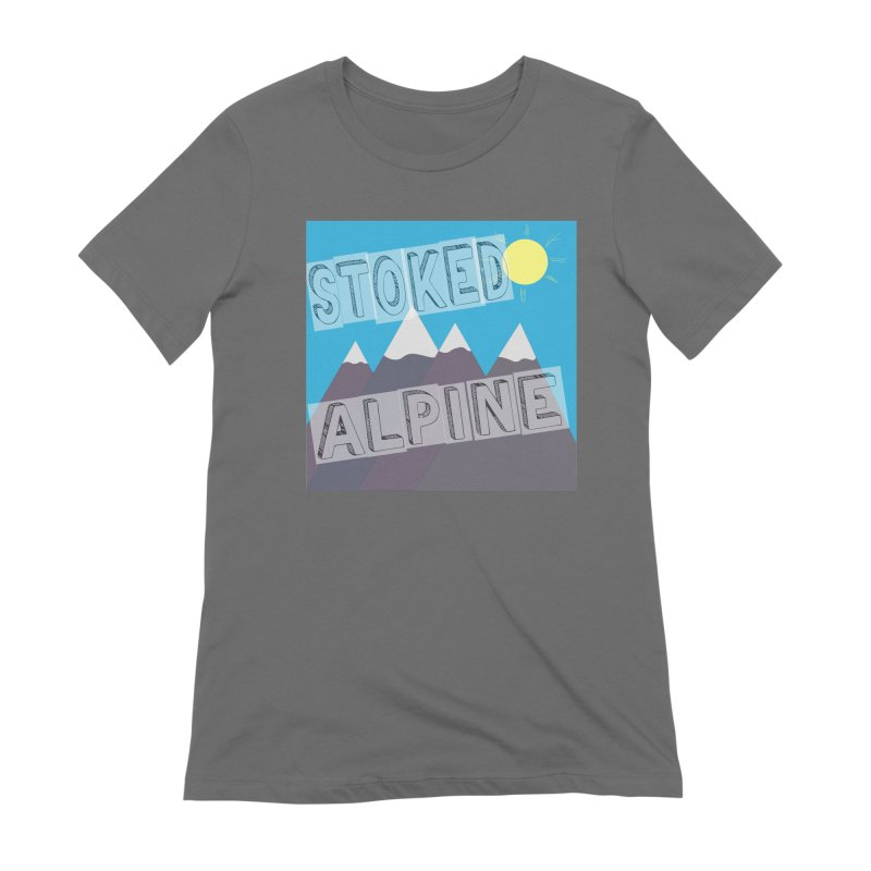 Stoked Alpine Logo Women's T-Shirt by stokedalpine's Artist Shop
