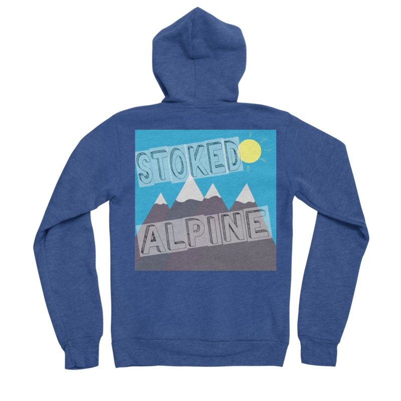 Stoked Alpine Logo Women's Sponge Fleece Zip-Up Hoody by stokedalpine's Artist Shop