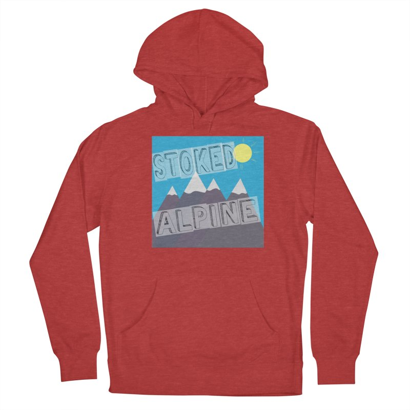 Stoked Alpine Logo Women's French Terry Pullover Hoody by stokedalpine's Artist Shop