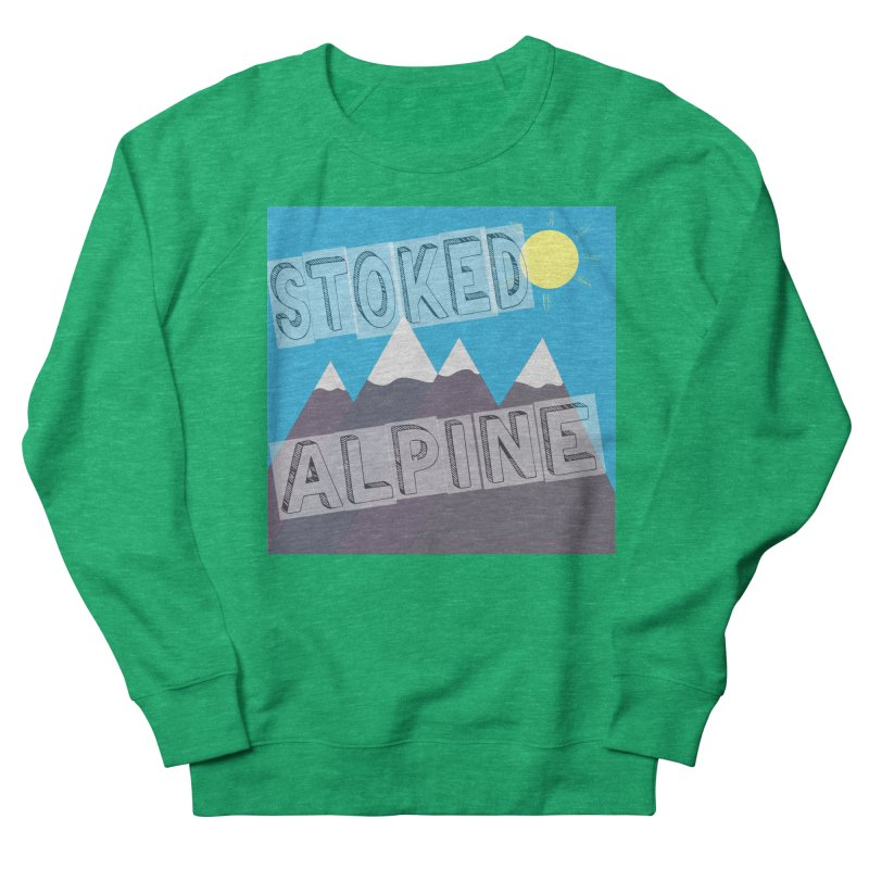 Stoked Alpine Logo Women's Sweatshirt by stokedalpine's Artist Shop