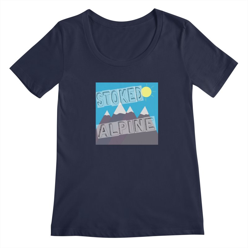 Stoked Alpine Logo Women's Regular Scoop Neck by stokedalpine's Artist Shop