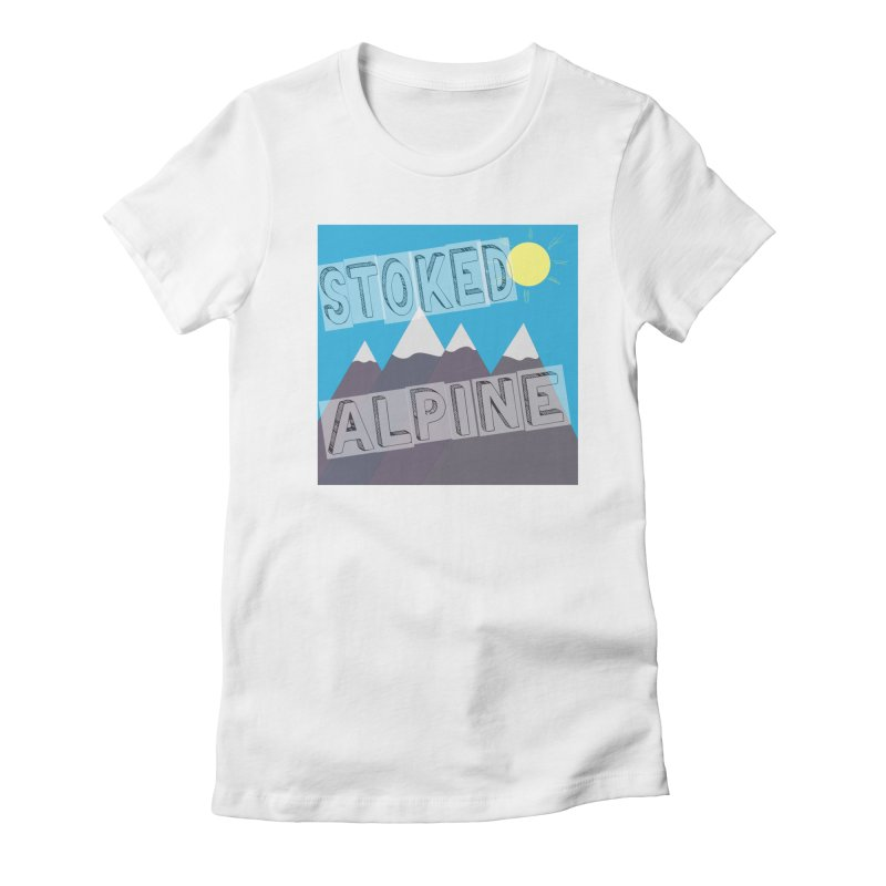 Stoked Alpine Logo Women's Fitted T-Shirt by stokedalpine's Artist Shop