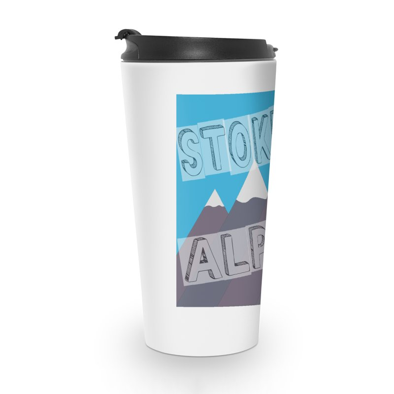 Stoked Alpine Logo Accessories Travel Mug by stokedalpine's Artist Shop