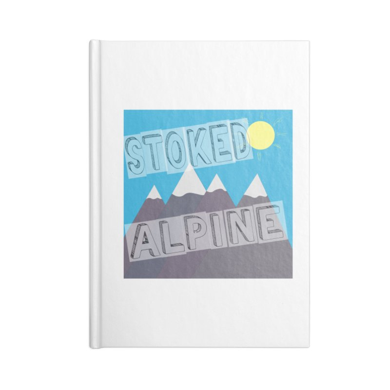 Stoked Alpine Logo Accessories Lined Journal Notebook by stokedalpine's Artist Shop
