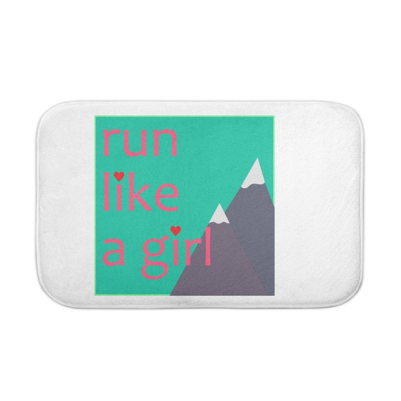 Run Like A Girl Home Bath Mat by stokedalpine's Artist Shop