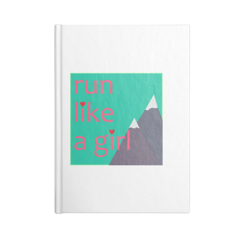 Run Like A Girl Accessories Blank Journal Notebook by stokedalpine's Artist Shop