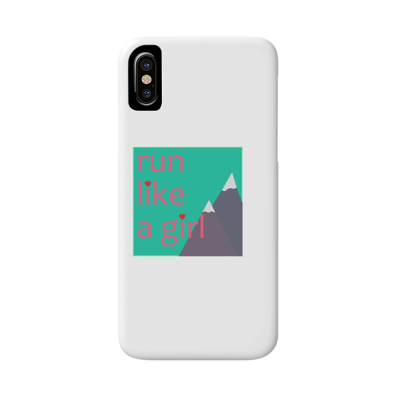 Run Like A Girl Accessories Phone Case by stokedalpine's Artist Shop