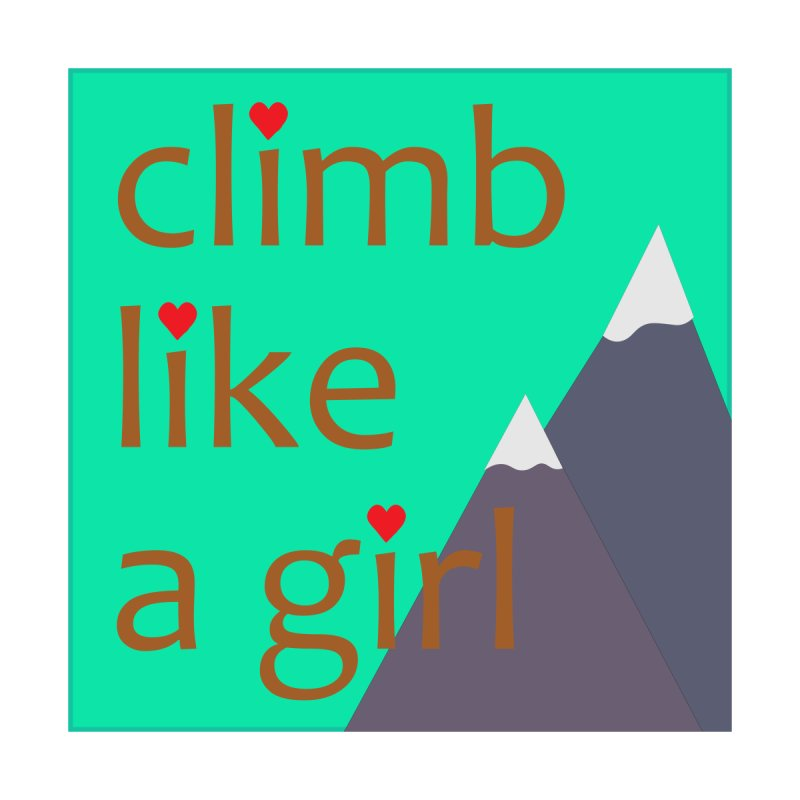 Climb Like A Girl Women's Pullover Hoody by stokedalpine's Artist Shop