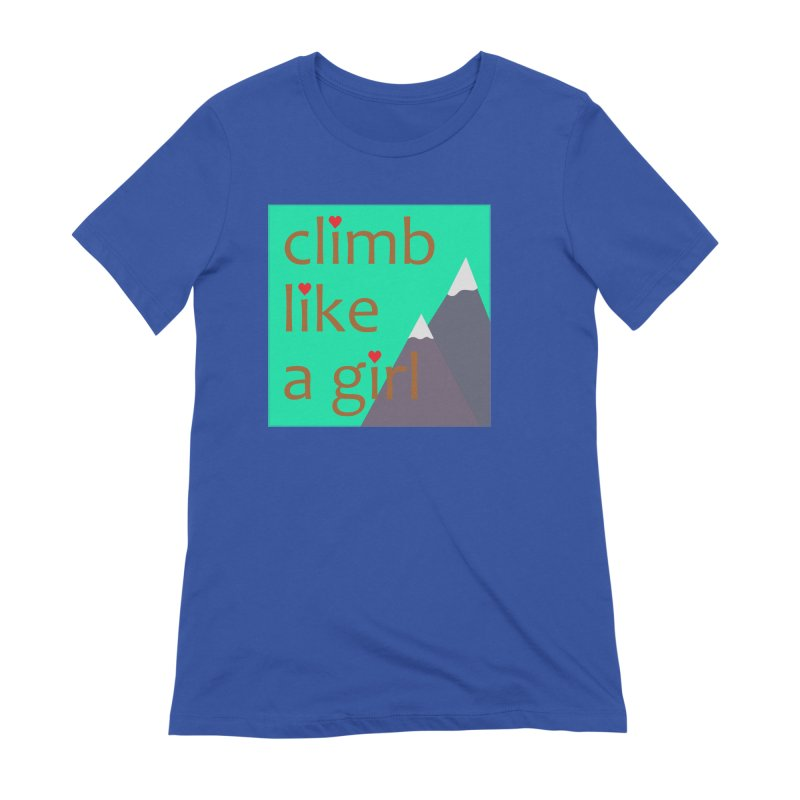 Climb Like A Girl Women's Extra Soft T-Shirt by stokedalpine's Artist Shop