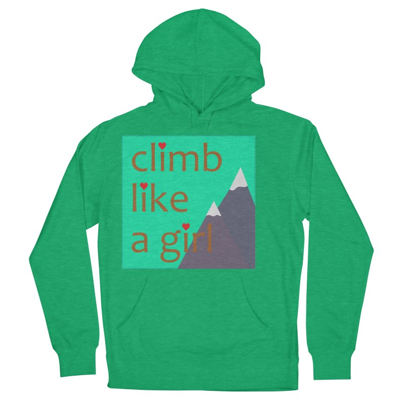 Climb Like A Girl Women's French Terry Pullover Hoody by stokedalpine's Artist Shop