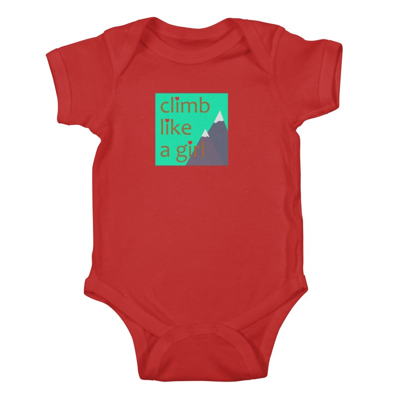 Climb Like A Girl Kids Baby Bodysuit by stokedalpine's Artist Shop