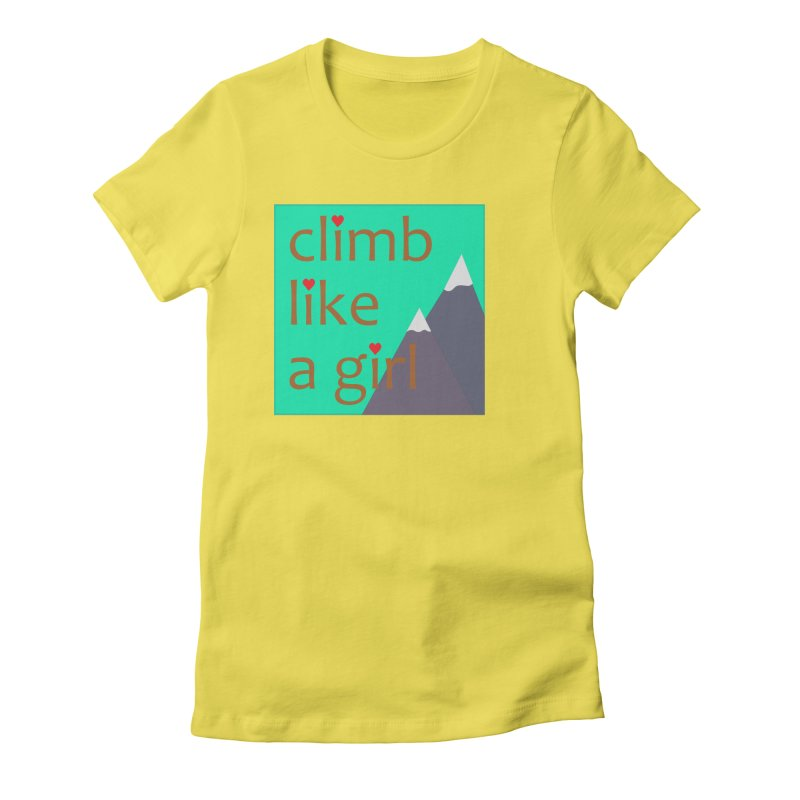 Climb Like A Girl Women's Fitted T-Shirt by stokedalpine's Artist Shop
