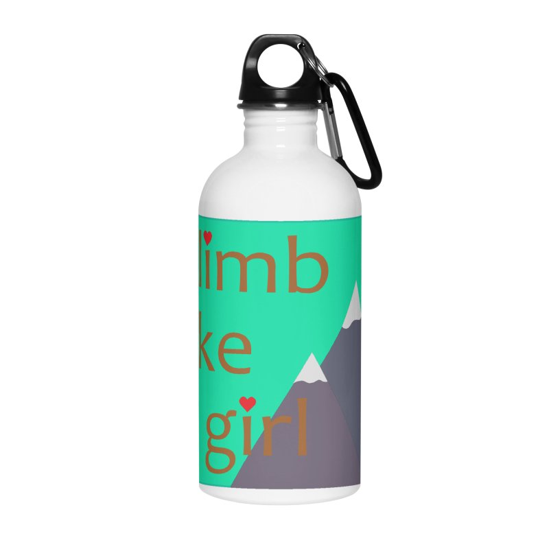 Climb Like A Girl Accessories Water Bottle by stokedalpine's Artist Shop