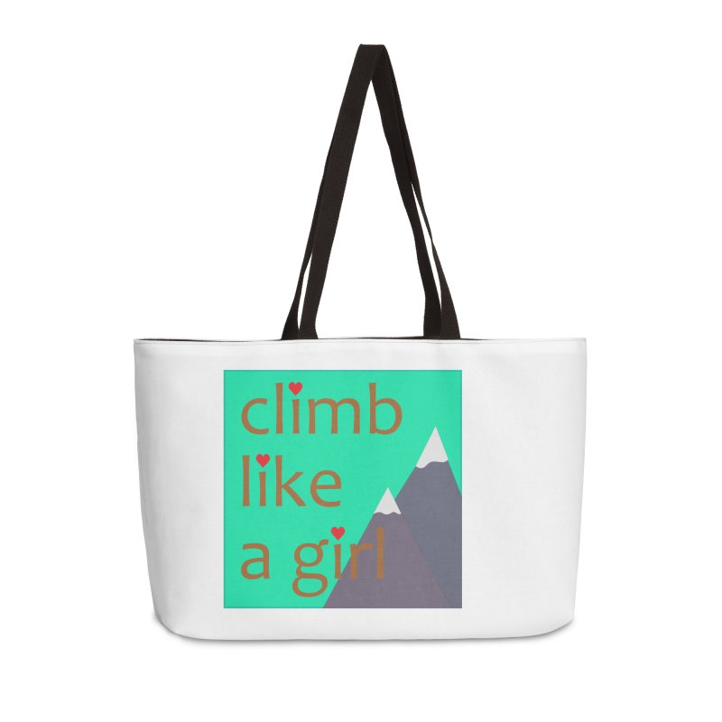 Climb Like A Girl Accessories Weekender Bag Bag by stokedalpine's Artist Shop