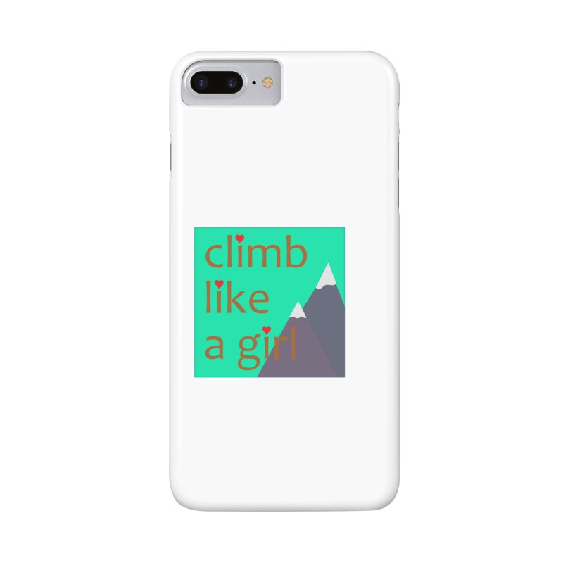 Climb Like A Girl Accessories Phone Case by stokedalpine's Artist Shop