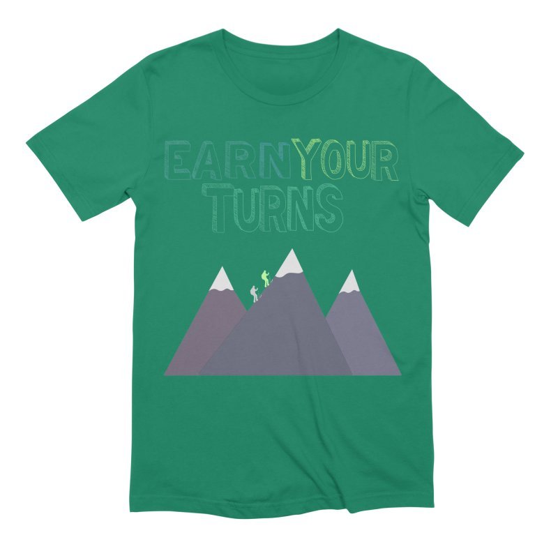 Earn Your Turns- No Background Men's Extra Soft T-Shirt by stokedalpine's Artist Shop
