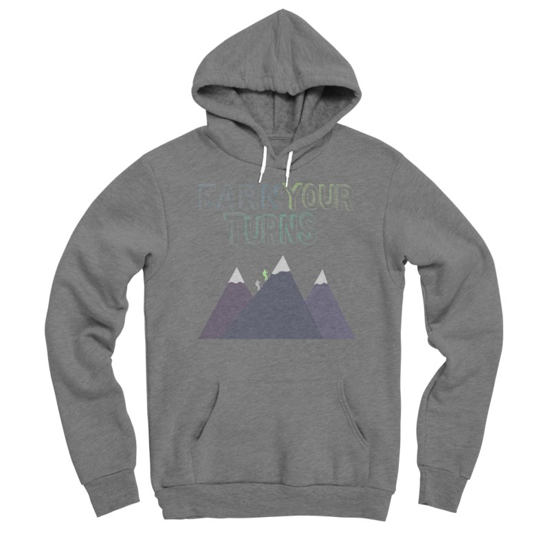 Earn Your Turns- No Background Women's Pullover Hoody by stokedalpine's Artist Shop