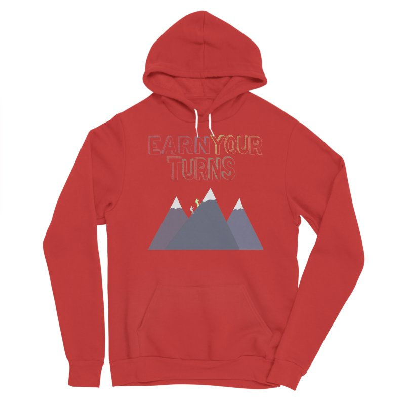 Earn Your Turns- No Background Women's Sponge Fleece Pullover Hoody by stokedalpine's Artist Shop