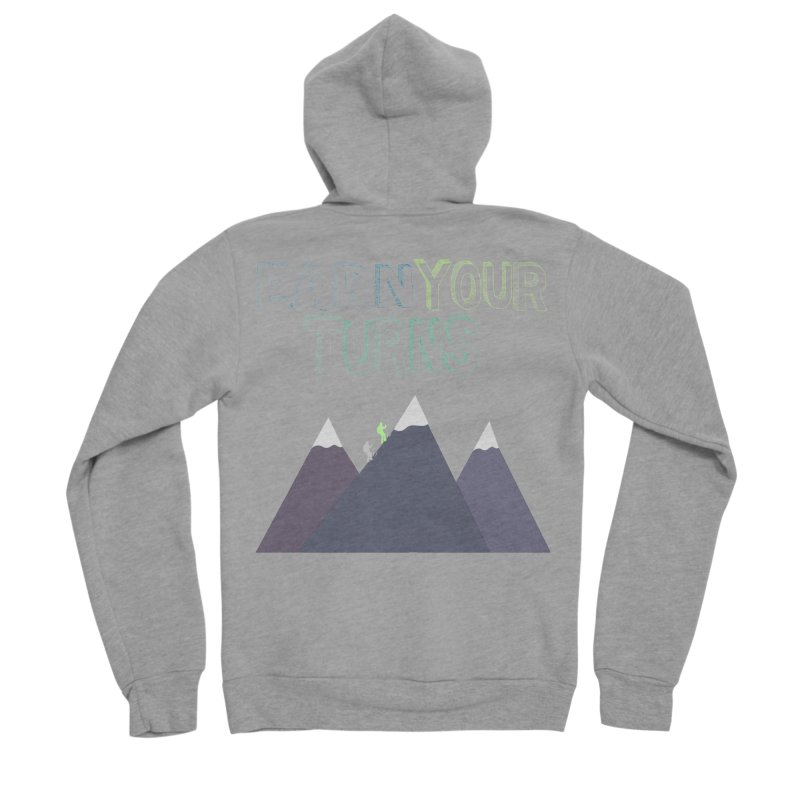 Earn Your Turns- No Background Women's Sponge Fleece Zip-Up Hoody by stokedalpine's Artist Shop