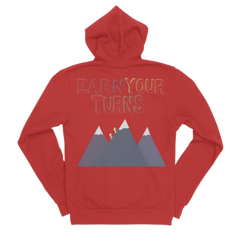Earn Your Turns- No Background Women's Zip-Up Hoody by stokedalpine's Artist Shop