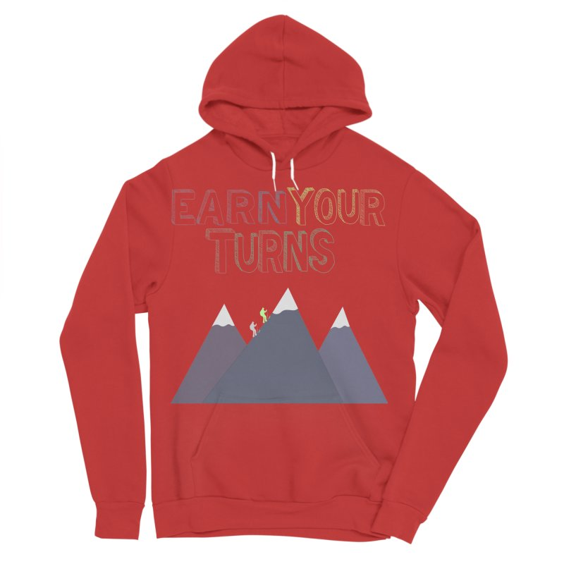 Earn Your Turns- No Background Men's Pullover Hoody by stokedalpine's Artist Shop
