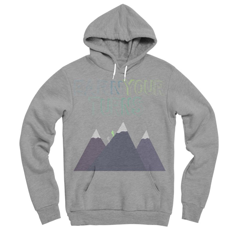 Earn Your Turns- No Background Men's Sponge Fleece Pullover Hoody by stokedalpine's Artist Shop