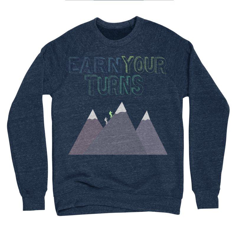 Earn Your Turns- No Background Women's Sweatshirt by stokedalpine's Artist Shop
