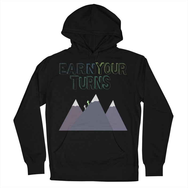 Earn Your Turns- No Background Men's French Terry Pullover Hoody by stokedalpine's Artist Shop