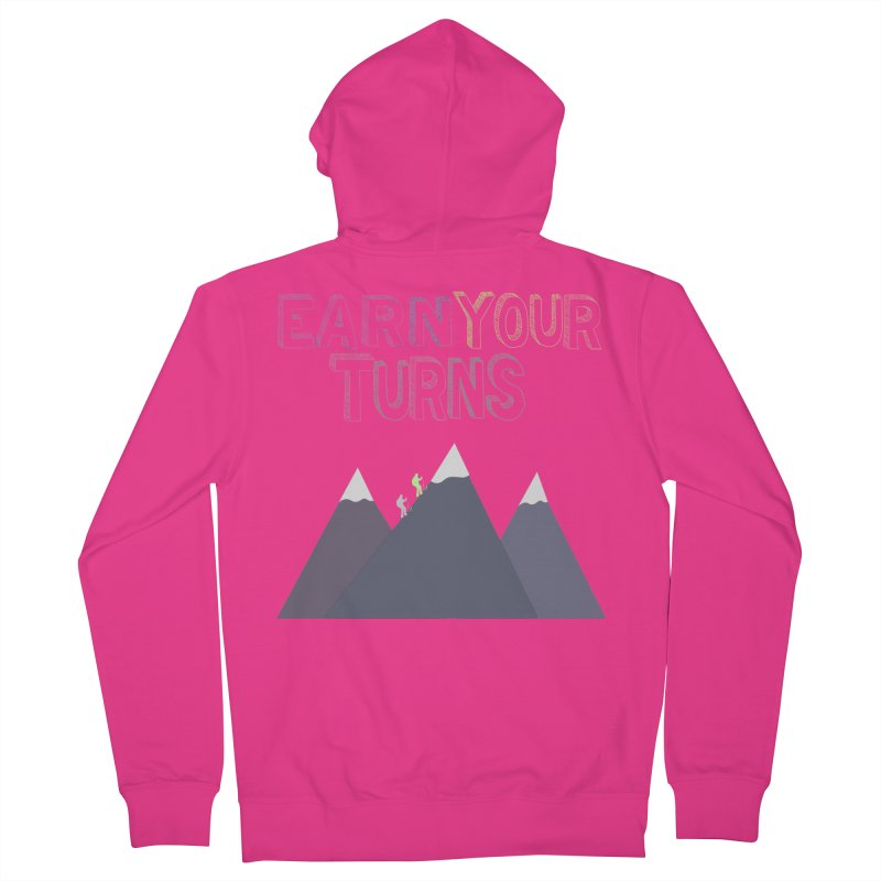 Earn Your Turns- No Background Men's French Terry Zip-Up Hoody by stokedalpine's Artist Shop
