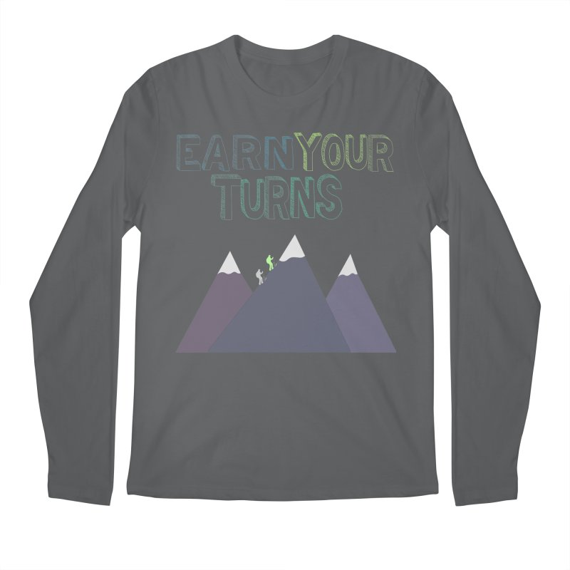 Earn Your Turns- No Background Men's Regular Longsleeve T-Shirt by stokedalpine's Artist Shop
