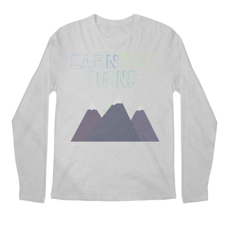 Earn Your Turns- No Background Men's Regular Longsleeve T-Shirt by stokedalpine's Artist Shop