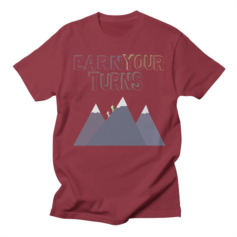 Earn Your Turns- No Background Men's Regular T-Shirt by stokedalpine's Artist Shop