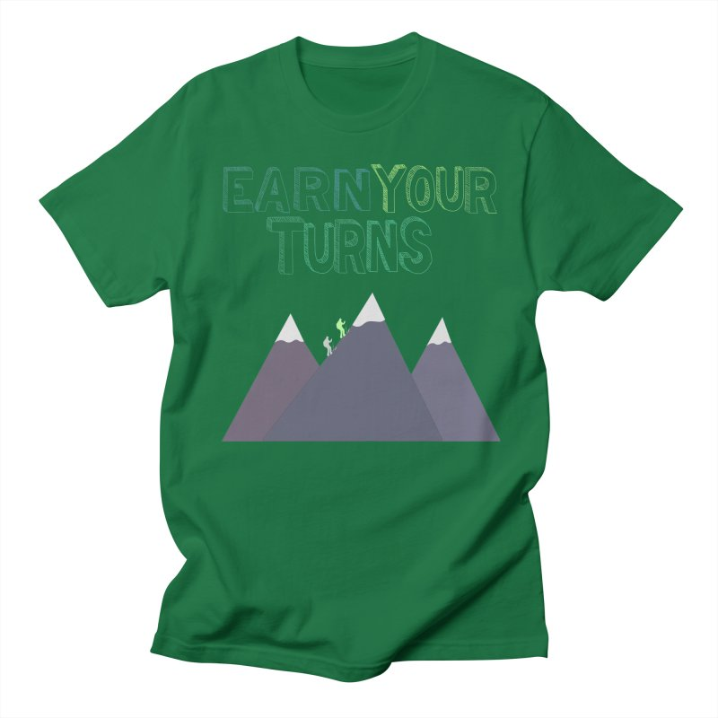 Earn Your Turns- No Background Men's T-Shirt by stokedalpine's Artist Shop
