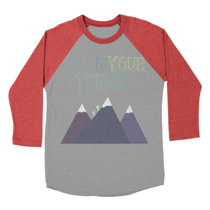 Earn Your Turns- No Background Men's Baseball Triblend Longsleeve T-Shirt by stokedalpine's Artist Shop