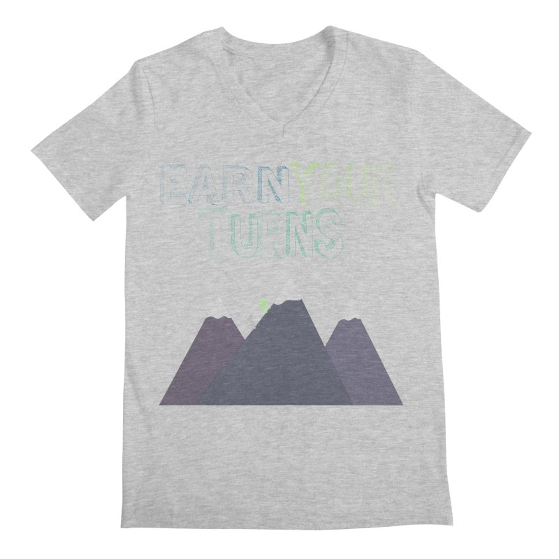 Earn Your Turns- No Background Men's Regular V-Neck by stokedalpine's Artist Shop