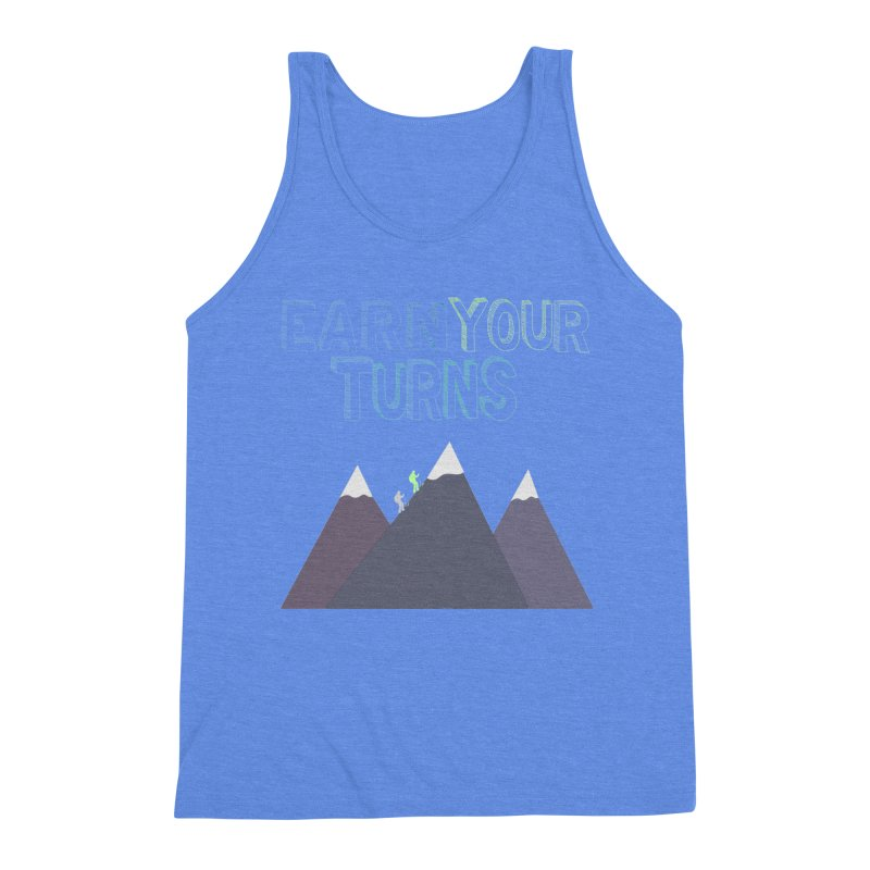 Earn Your Turns- No Background Men's Triblend Tank by stokedalpine's Artist Shop