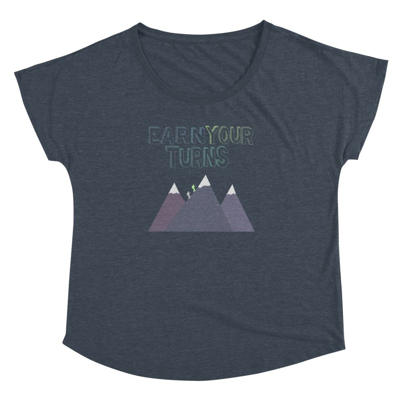 Earn Your Turns- No Background Women's Dolman Scoop Neck by stokedalpine's Artist Shop