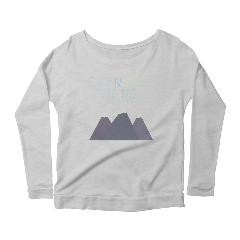 Earn Your Turns- No Background Women's Scoop Neck Longsleeve T-Shirt by stokedalpine's Artist Shop